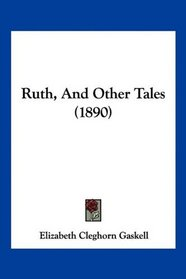 Ruth, And Other Tales (1890)