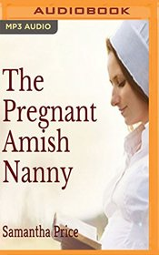 The Pregnant Amish Nanny (Expectant Amish Widows)