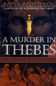 A Murder in Thebes Alexander the Great, Bk 2)