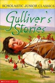 Gulliver's Stories: Retold from Jonathan Swift (Scholastic Junior Classics)