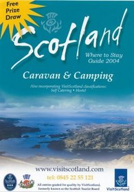 Scotland 2004 Caravan & Camping: Where to Stay Guide (Scotland Camping and Caravan Parks)