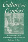 Culture  Comfort: Parlor Making and Middle-Class Identity, 1850-1930