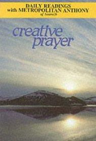 Creative Prayer: Daily Readings with Metropolitan Anthony of Sourozh (Modern Spirituality)