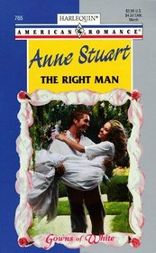 The Right Man (Gowns of White) (Harlequin American Romance, No 765)
