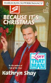Because It's Christmas (Love That Man) (Harlequin Superromance, No 815)