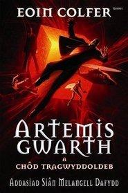 Artemis Gwarth a Chod Tragwyddoldeb (Welsh Edition)