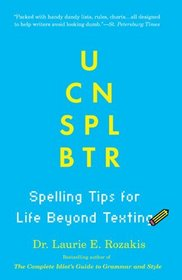 U Can Spl Btr: Spelling Tips for Life Beyond Texting