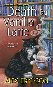 Death by Vanilla Latte (Bookstore Cafe, Bk 4)