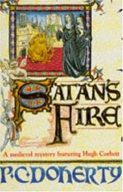 Satan's Fire (Hugh Corbett, Bk 9)