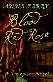 Blood Red Rose (Timepiece, Bk 3)