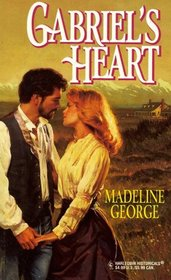 Gabriel's Heart (March Madness) (Harlequin Historical, No 405)