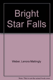 A BRIGHT STAR FALLS