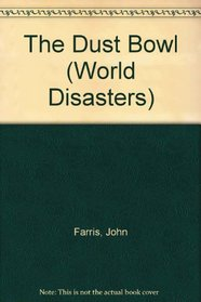 The Dust Bowl (World Disasters)