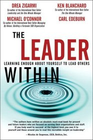 The Leader Within : Learning Enough About Yourself to Lead Others