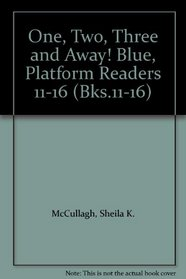 One, Two, Three and Away! Blue, Platform Readers 11-16 (Bks.11-16)
