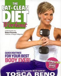The Eat-Clean Diet Workout: Quick Routines for Your Best Body Ever (with DVD)