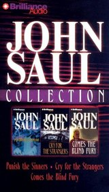 John Saul Collection 1: Punish the Sinners, Cry for the Strangers, and Comes the Blind Fury