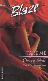 Take Me (Harlequin Blaze, No 51)