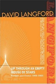 Up Through an Empty House of Stars: Reviews and Essays, 1980-2002
