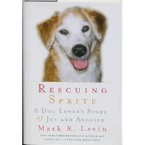 Rescuing Sprite: A Dog Lover's Story of Joy and Anguish --2007 publication.