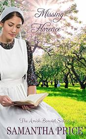 Missing Florence: Amish Romance (The Amish Bonnet Sisters)