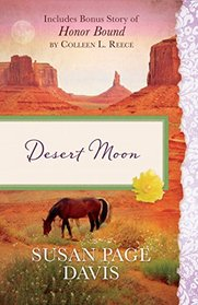 Desert Moon: Also Includes Bonus Story of Honor Bond by Colleen L. Reece