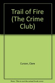 Trail of Fire (The Crime Club)