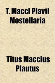 T. Macci Plavti Mostellaria