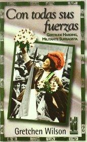 Con todas sus fuerzas : Gertrude Harding, militante sufragista