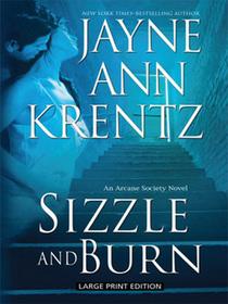 Sizzle and Burn (Arcane Society, Bk 3) (Large Print)