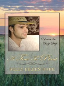 A Time to Plant (Thorndike Press Large Print Christian Fiction)