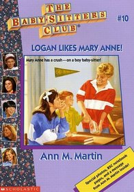 Logan Likes Mary Anne! (Baby-Sitters Club, Bk 10)