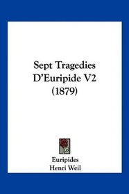 Sept Tragedies D'Euripide V2 (1879) (French Edition)