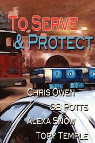To Serve and Protect: On the Clock / Nothing's Ever Easy / Flesh and Blood / Mitch
