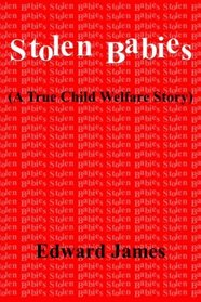 Stolen Babies: A True Child Welfare Story