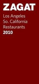 2010 Los Angeles/So. California Restaurants (Zagatsurvey: Los Angeles/Southern California Restaurants)