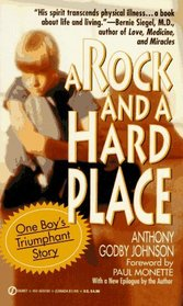 A Rock and a Hard Place : One Boy's Triumphant Story