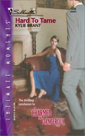 Hard to Tame (Charmed and Dangerous, Bk 3) (Silhouette Intimate Moments, No 1125)