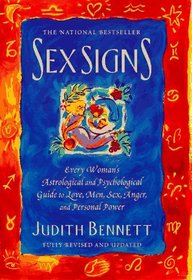 Sex Signs: Every Woman's Astrological and Psychological Guide to Love, Men, Sex, Anger, and Personal Power