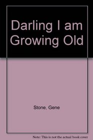 Darling I am Growing Old