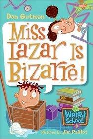 Miss Lazar Is Bizarre! (My Weird School, Bk 9)
