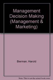 Management Decision Making (Management & Marketing)