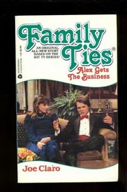 Family Ties: Alex Gets the Business