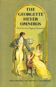 The Georgette Heyer Omnibus: Faro's Daughter / The Corinthian / The Nonesuch