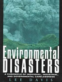 Environmental Disasters: A Chronicle of Individual, Industrial, and Governmental Carelessness