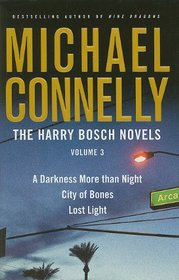 The Harry Bosch Novels, Vol 3: A Darkness More than Night / City of Bones / Lost Light
