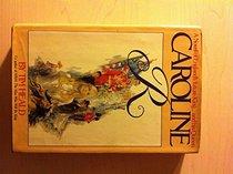 Caroline R: A novel