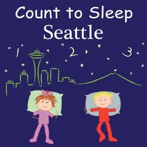 Count to Sleep Seattle (Count to Sleep series)