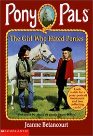 The Girl Who Hated Ponies (Pony Pals (Hardcover))
