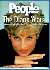 The Diana Years: Celebrating the Unique Magic of the Princess of Wales